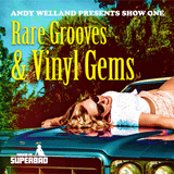 Andy Welland - Show 1 - Rare Grooves & Vinyl Gems