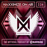 Blasterjaxx present Maxximize On Air 234