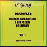 DGANSF: Dá um play #1 - Músicas para aquecer seu pré FDS!