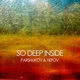 Parshukov & Yepov - So deep inside