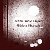 "Ocean Radio Chilled ""Midnight Silhouettes"" 8-12-18"