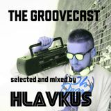 Hlavkus presents The Groovecast 023 (w/ Ahromat Guestmix)