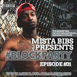 Mista Bibs - #BlockParty Episode 31 (Current R&B & Hip Hop) (Follow me on Twitter @MistaBibs)