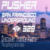 Pusher - San Francisco Underground 329 (Uplifting Trance 2015)