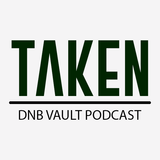 Taken - DNB Vault Podcast 024