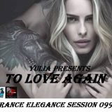 Trance Elegance Session 099 -To Love Again