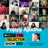 The Selector (Show 865 Ukrainian version) w/ Poppy Ajudha