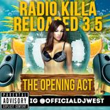 "Radio Killa Vol 3.5 ""The Opening Act"" presented by OfficialDJWest  xTwerKxHipHoPx"