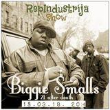 RepIndustrija Show br. 119 Tema: Biggie Smalls (21 after death)