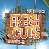 Fresh Cuts - Episode 27