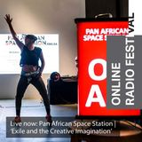 Pan African Space Station 'Exile and the Creative Imagination' - Online Radio Festival 2017