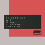 Ride Radio 035 with Myon + Lumïsade Guest Mix