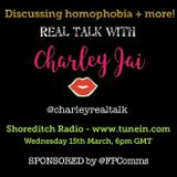 REAL TALK with CHARLEY JAI_Homophobia
