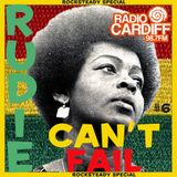 Rudie Can't Fail - Radio Cardiff Show #6 - Rocksteady Special