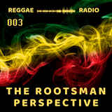 THE ROOTSMAN PERSPECTIVE 003