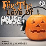 For The Love Of House (Vol 17)