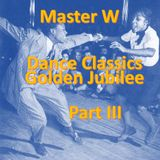 Master W - Dance Classics Golden Jubilee Part III
