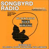 SongByrd Radio - Episode 82 - Classic Album Sundays: Nina Simone