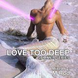 Love Too Deep Summer Series