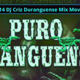 Best Duranguense Movidas All-Time Mix 2014! (Mixed By DJ Criz)