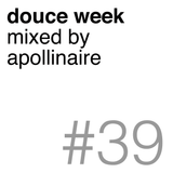 douce week #39 by @djapollinaire