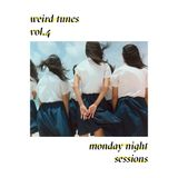 Weird Tunes – Monday Night Sessions – Vol. 4
