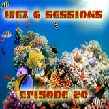 Wez G Sessions Episode 20