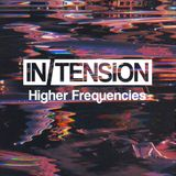 In/Tension presents Higher Frequencies (ep. 5)