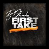 "DJ Alvinhu - Set ""First Take"""