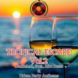 TROPICAL ESCAPE VOL.2  *MUST LISTEN*