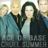 Ace Of Base – Cruel Summer  1998