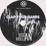 Bogdan Ardelean - Clap your Hands Vol.#2 (2016 Promo Mix)