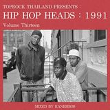 TOPROCK : HIP HOP HEADS : 1991 (Volume 13)  Mixed by KANEHBOS