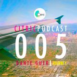 CITRICPODCAST 005 - Dante Guer - Journey