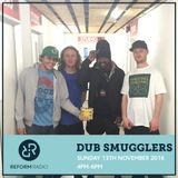 Dub Smugglers 13th November 2016