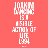 Test Pressing #411 / Dancing Is A Visible Action Of Life / 1994 / Joakim