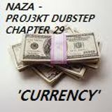NAZA - PROJ3KT DUBSTEP CHAPTER 29 'CURRENCY'