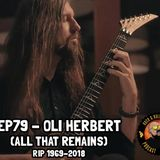 EP79 - Oli Herbert of All That Remains