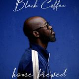 Black Coffee - Home Brewed 002 (Live Mix)