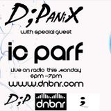 27th march D;panix radio show with special guests ic-Parf and M.A