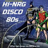 Hi-NRG DISCO 80s - 18 Hot High Energy Hits Non-Stop Mix