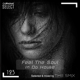 Feel The Soul In Da House #123 (Soulful Edition)
