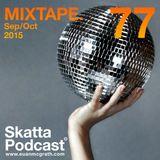 SkattaPodcast 77 MIXTAPE. Sep/Oct 2015