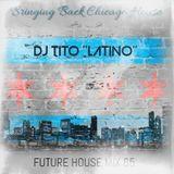 FUTURE HOUSE MIX 65 [Bringing Back Chicago House]