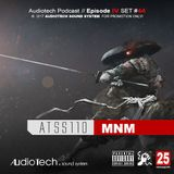 Audiotech Podcast // Episode IV, Set #44 by our Resident DJ MNM (Monomix)