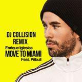 Enrique Iglesias ft Pitbull - Move To Miami (DJ Collision Remix) + Collision Bonus Reggae Remixes
