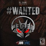 "DJ SANI (SON OF IRIE FM'S MIGHTY) MIKE RELEASE ""WANTED"""