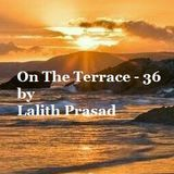On The Terrace - 36 by Lalith Prasad