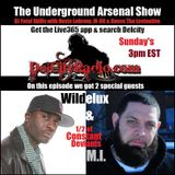 The Underground Arsenal Show with Special Guests Wildelux & M.I. of Constant Deviants