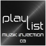 Playlist Muzik Injection #3 Par : Josyanne Delisle